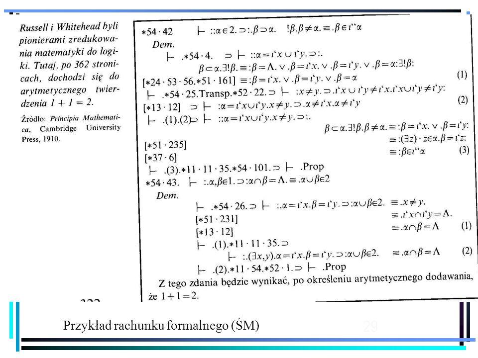 29 Przykład rachunku formalnego (ŚM)