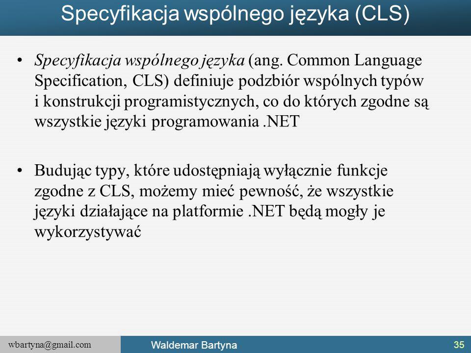 wbartyna@gmail.com Waldemar Bartyna Specyfikacja wspólnego języka (CLS) Specyfikacja wspólnego języka (ang.