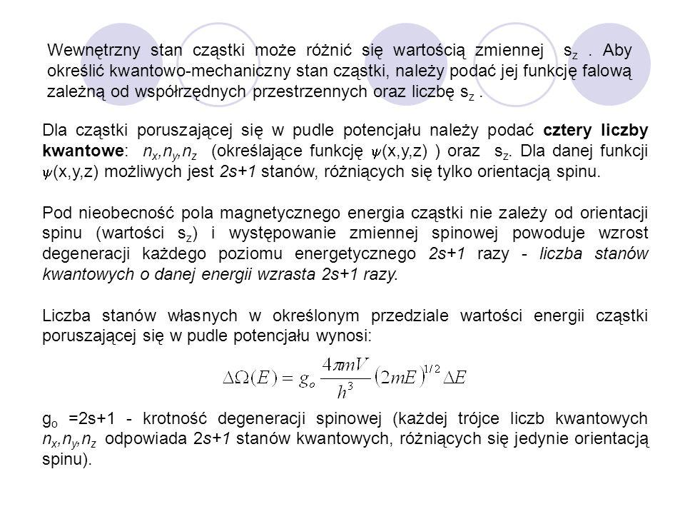 Wewnętrzny stan cząstki może różnić się wartością zmiennej s z. Aby określić kwantowo-mechaniczny stan cząstki, należy podać jej funkcję falową zależn