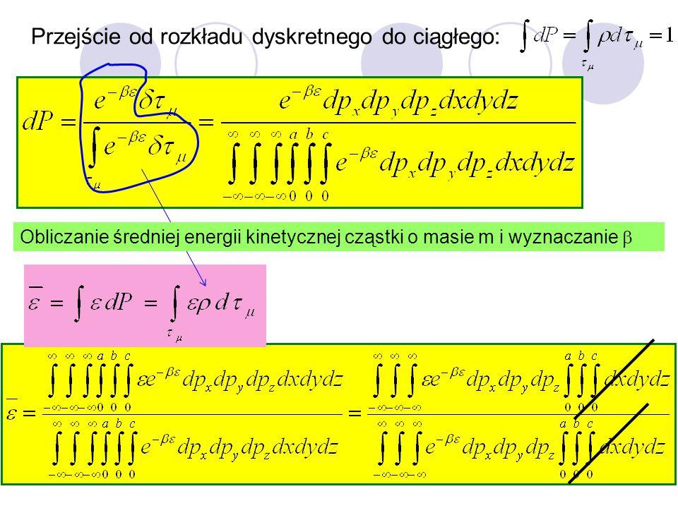 44 Przejście od rozkładu dyskretnego do ciągłego: Obliczanie średniej energii kinetycznej cząstki o masie m i wyznaczanie 