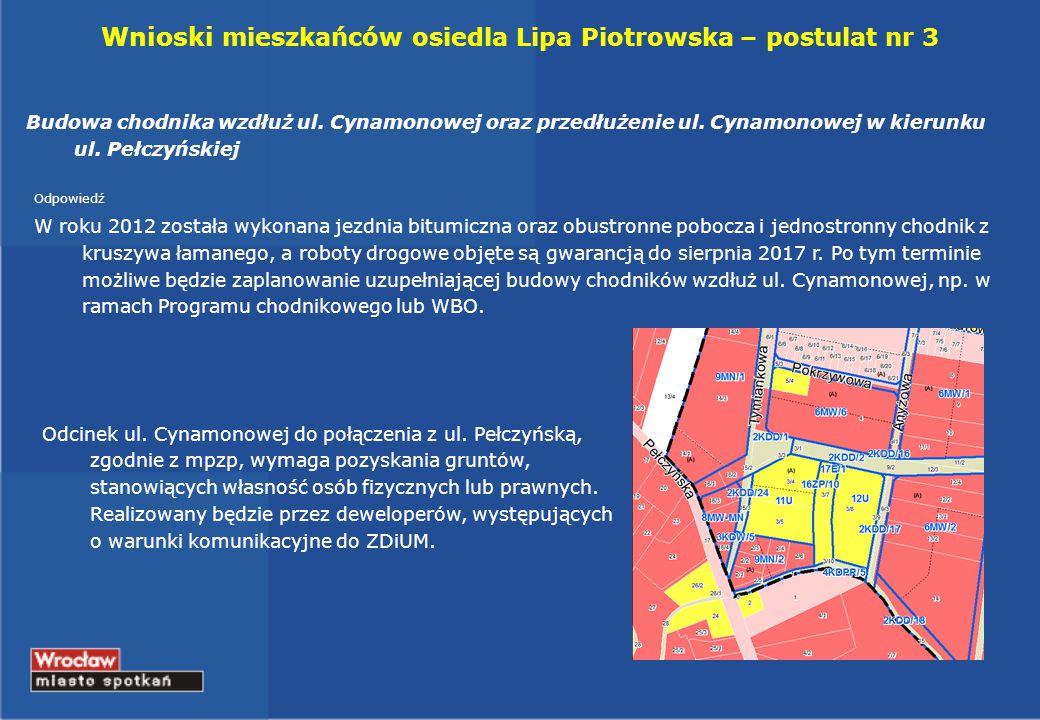 Wnioski mieszkańców osiedla Lipa Piotrowska – postulat nr 3 Budowa chodnika wzdłuż ul. Cynamonowej oraz przedłużenie ul. Cynamonowej w kierunku ul. Pe