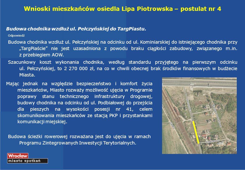 Wnioski mieszkańców osiedla Lipa Piotrowska – postulat nr 5 Budowa parkingu przy stacji Wrocław - Osobowice Odpowiedź Realizacja inwestycji planowana jest w ramach Programu ZIT na lata 2014-2020.