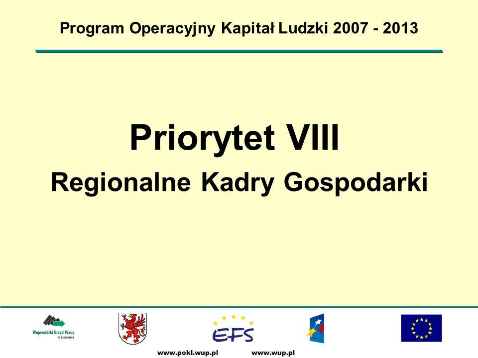 www.wup.plwww.pokl.wup.pl Program Operacyjny Kapitał Ludzki 2007 - 2013 Priorytet VIII Regionalne Kadry Gospodarki