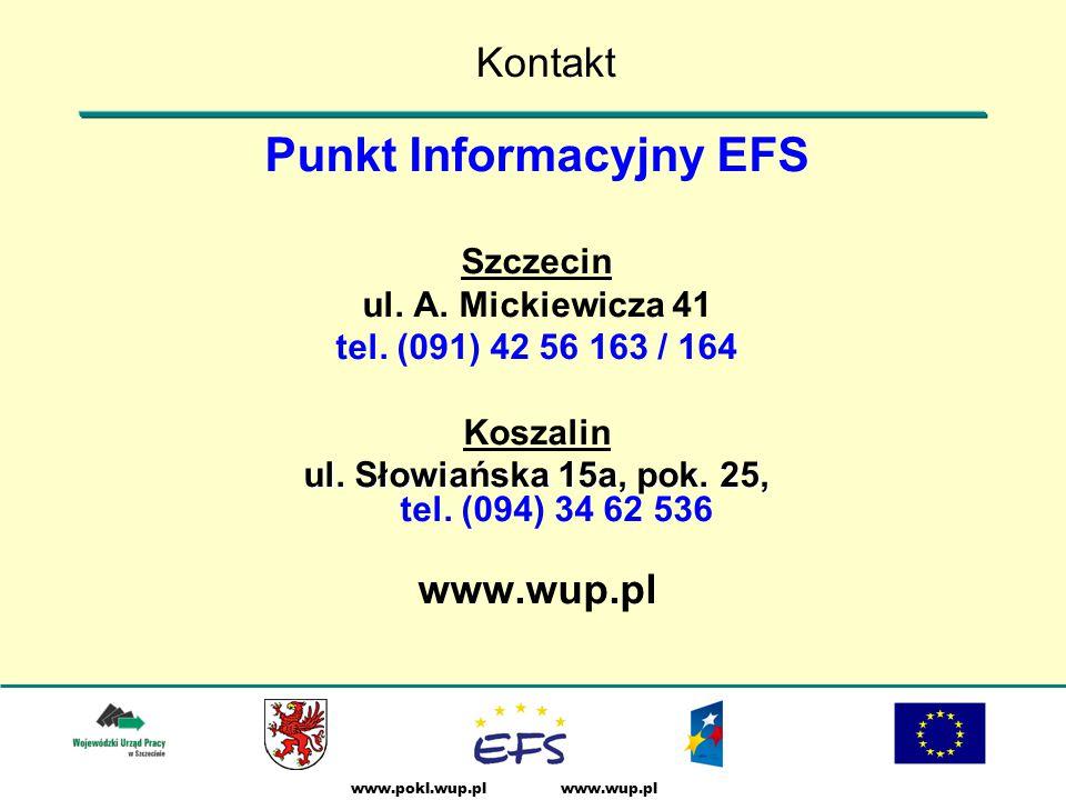 www.wup.plwww.pokl.wup.pl Kontakt Punkt Informacyjny EFS Szczecin ul.
