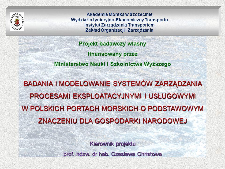Akademia Morska w Szczecinie Wydział Inżynieryjno-Ekonomiczny Transportu Instytut Zarządzania Transportem Zakład Organizacji i Zarządzania Projekt bad