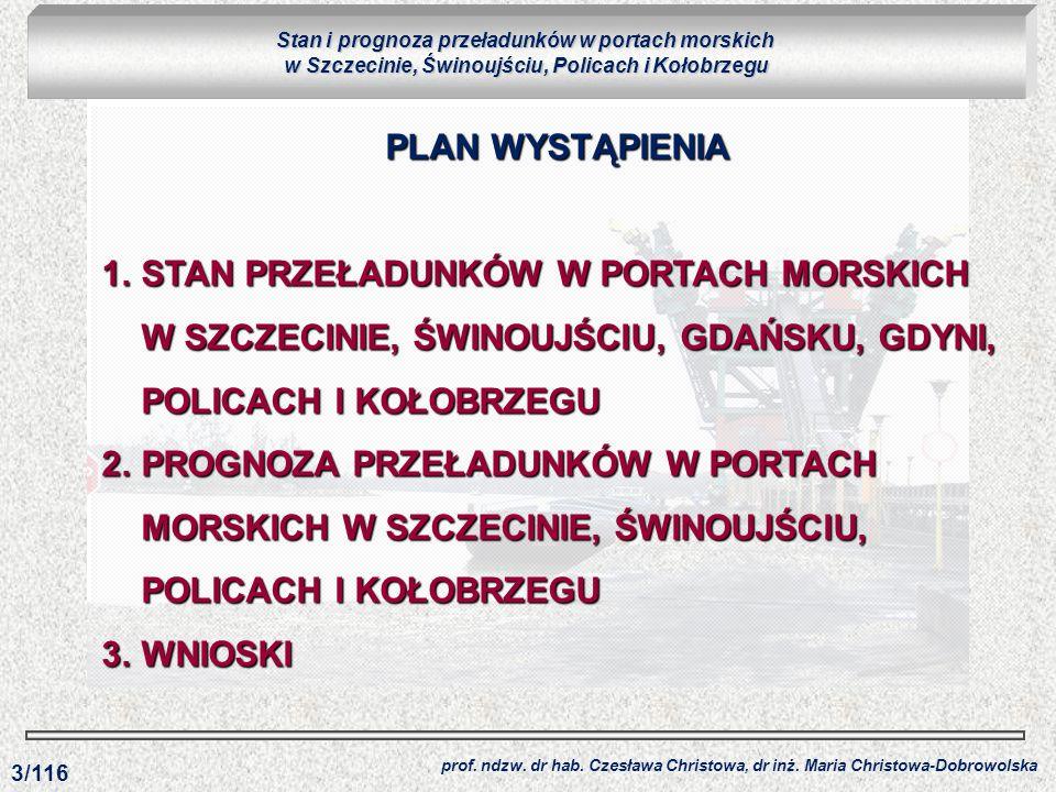 Stan i prognoza przeładunków w portach morskich w Szczecinie, Świnoujściu, Policach i Kołobrzegu PLAN WYSTĄPIENIA 1.STAN PRZEŁADUNKÓW W PORTACH MORSKI