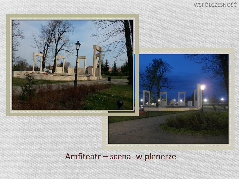 Amfiteatr – scena w plenerze WSPÓŁCZESNOŚĆ