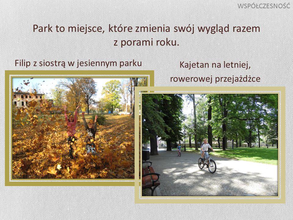 Park to miejsce, które zmienia swój wygląd razem z porami roku.