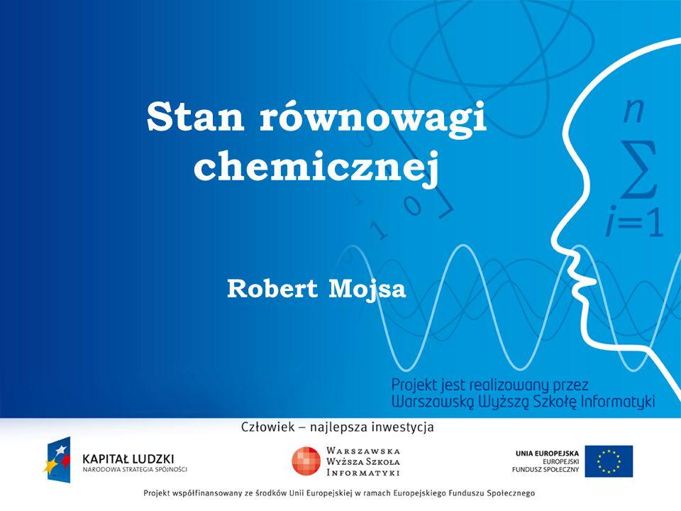 2 Stan równowagi chemicznej Robert Mojsa