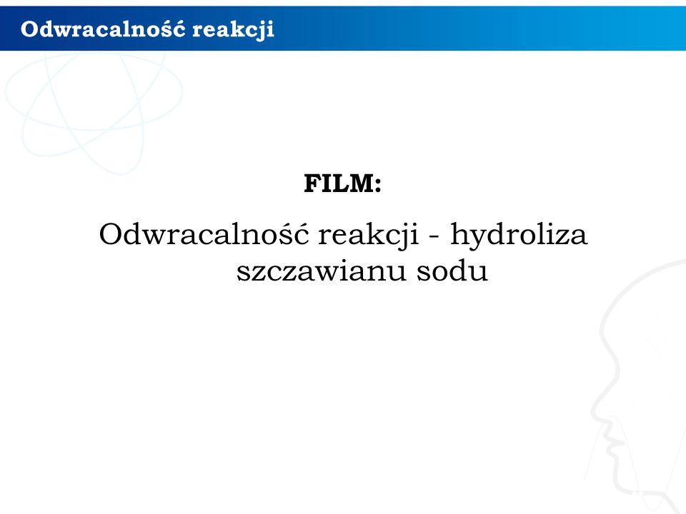 Odwracalność reakcji FILM: Odwracalność reakcji - hydroliza szczawianu sodu 4