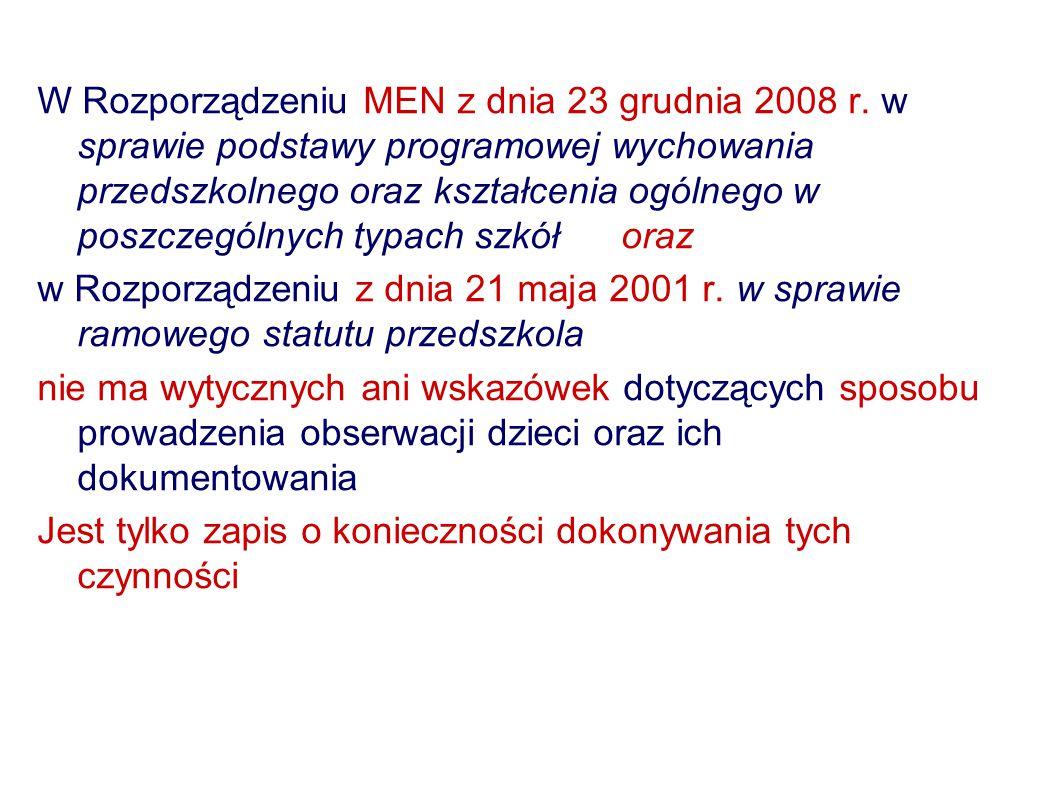 W Rozporządzeniu MEN z dnia 23 grudnia 2008 r.