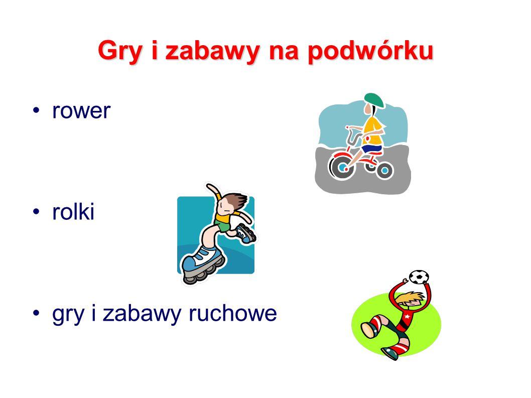 Gry i zabawy na podwórku rower rolki gry i zabawy ruchowe