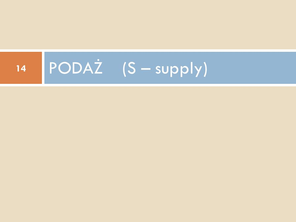 PODAŻ (S – supply) 14