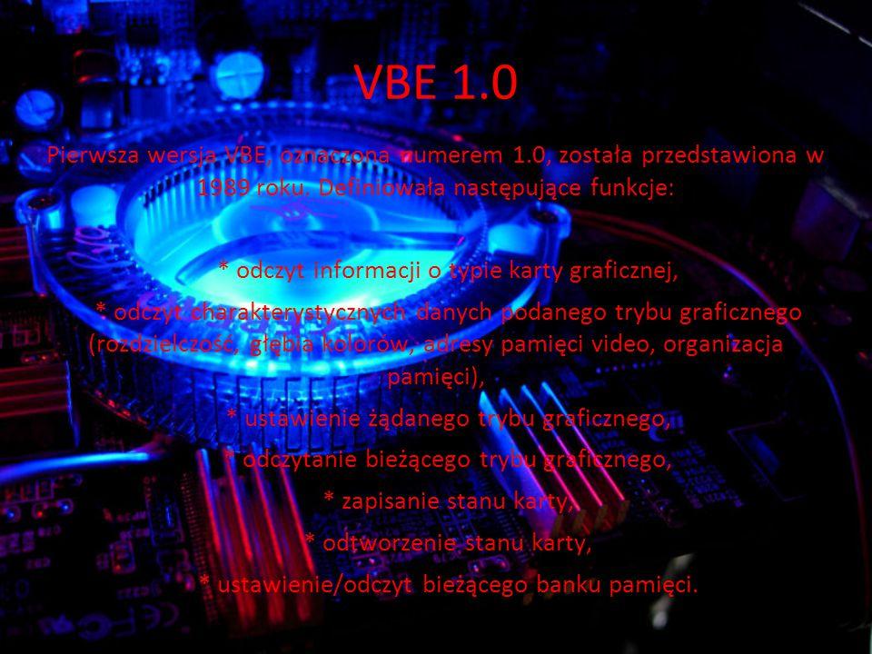 VBE 1.0 Pierwsza wersja VBE, oznaczona numerem 1.0, została przedstawiona w 1989 roku.