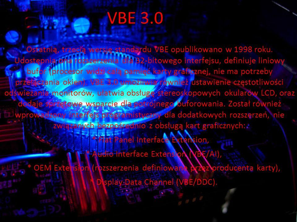VBE 3.0 Ostatnią, trzecią wersję standardu VBE opublikowano w 1998 roku.