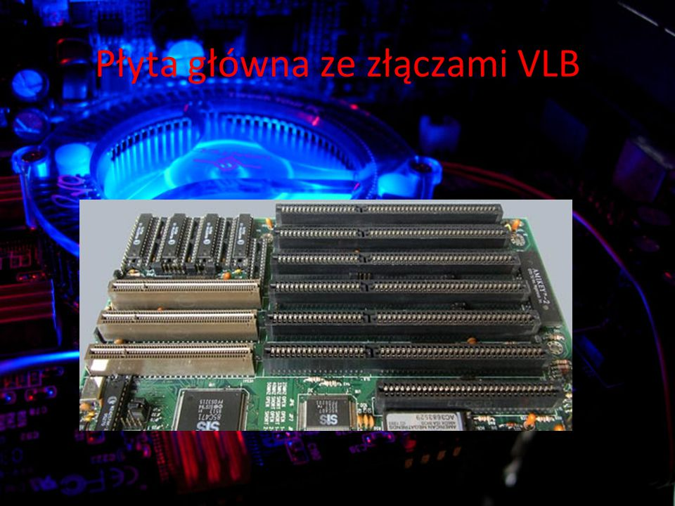 Płyta główna ze złączami VLB