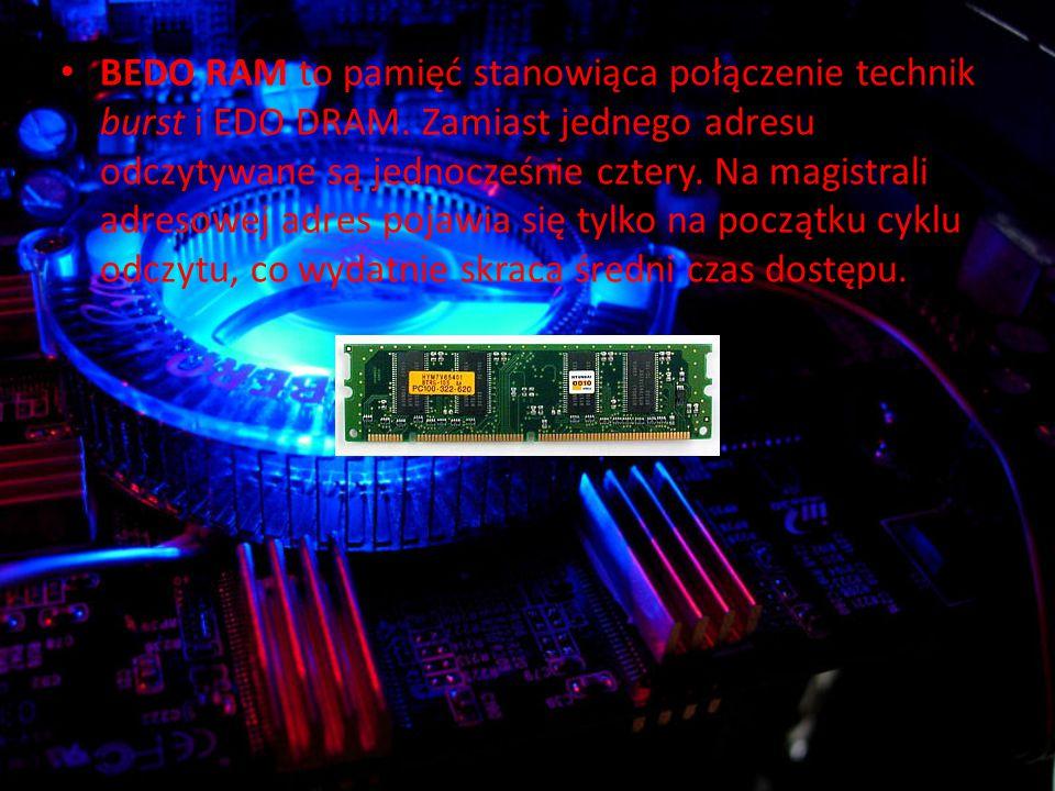 BEDO RAM to pamięć stanowiąca połączenie technik burst i EDO DRAM.