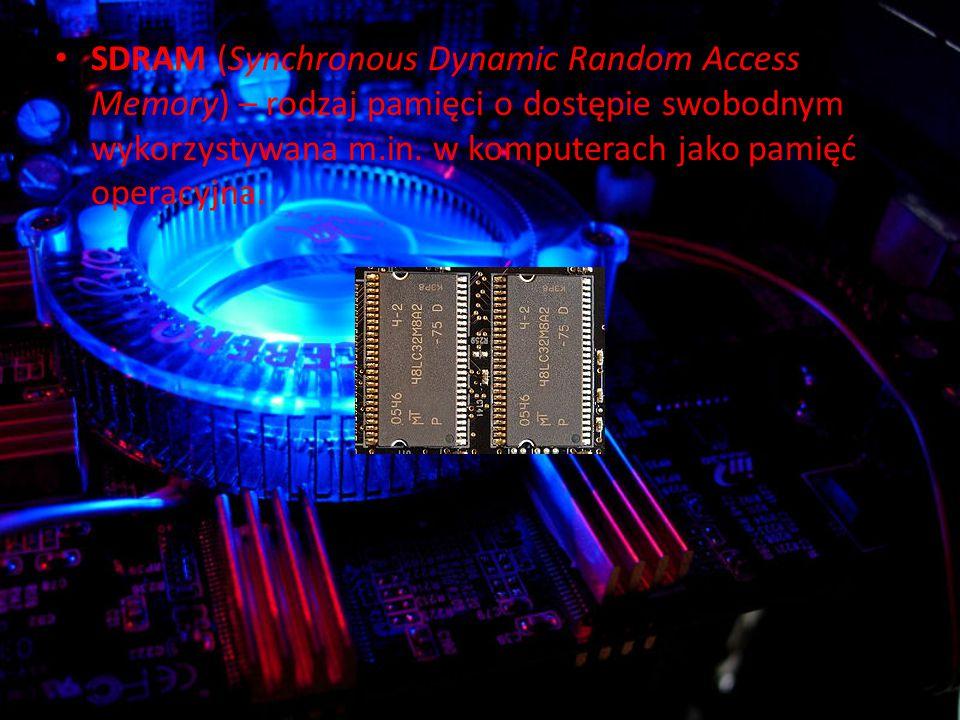SDRAM (Synchronous Dynamic Random Access Memory) – rodzaj pamięci o dostępie swobodnym wykorzystywana m.in.