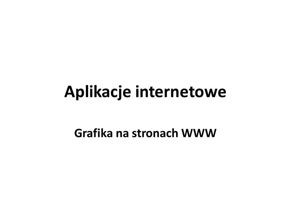Aplikacje internetowe Grafika na stronach WWW