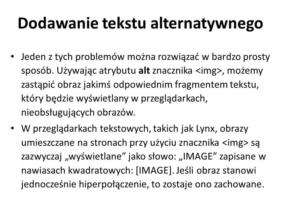 Dodawanie tekstu alternatywnego Jeden z tych problemów można rozwiązać w bardzo prosty sposób.