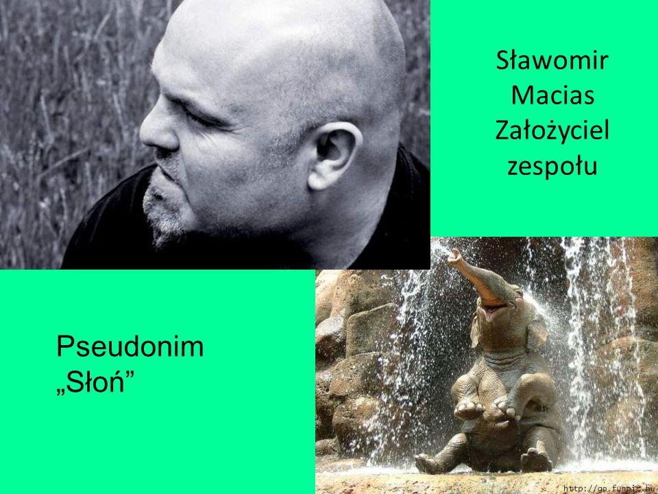 """Sławomir Macias Założyciel zespołu Pseudonim """"Słoń"""
