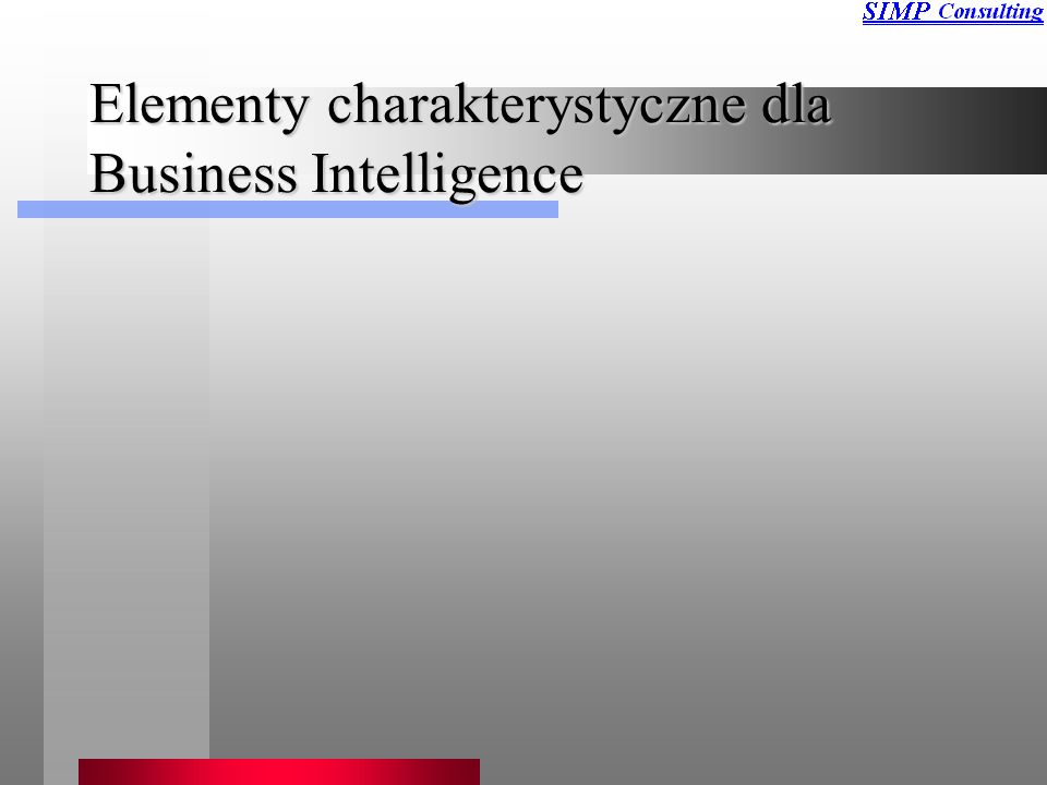 Elementy charakterystyczne dla Business Intelligence
