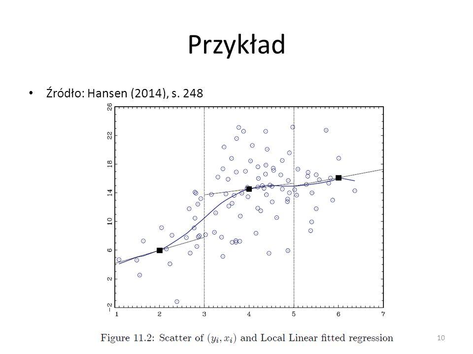 Przykład Źródło: Hansen (2014), s. 248 10