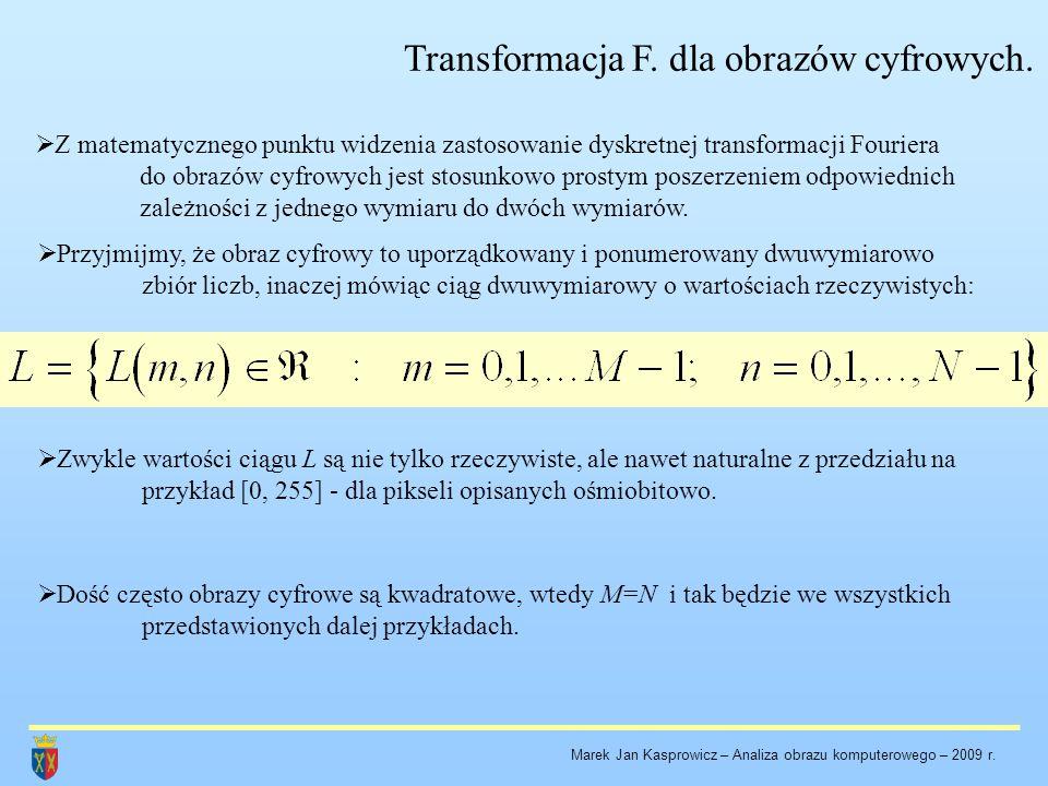 Transformacja F. dla obrazów cyfrowych.  Z matematycznego punktu widzenia zastosowanie dyskretnej transformacji Fouriera do obrazów cyfrowych jest st