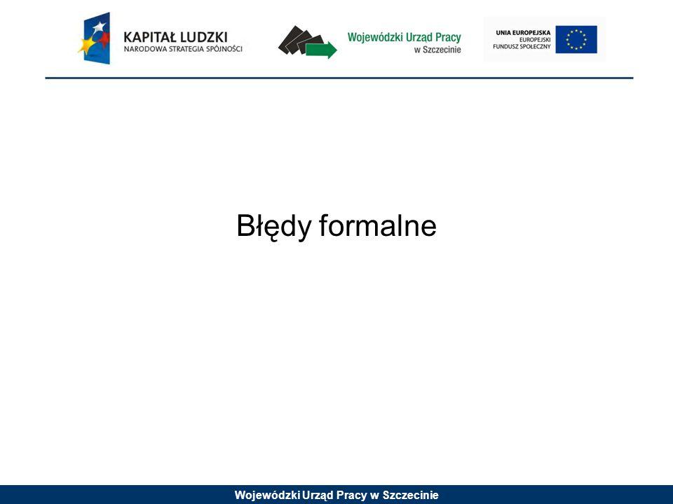 Wojewódzki Urząd Pracy w Szczecinie Błędy formalne