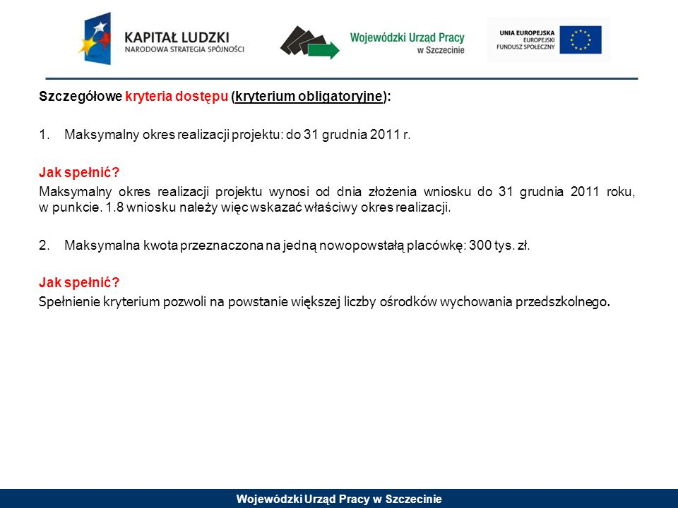 Wojewódzki Urząd Pracy w Szczecinie Dobre praktyki Priorytet IX Rozwój wykształcenia i kompetencji w regionach Działanie 9.1.1 Zmniejszanie nierówności w stopniu upowszechnienia edukacji przedszkolnej
