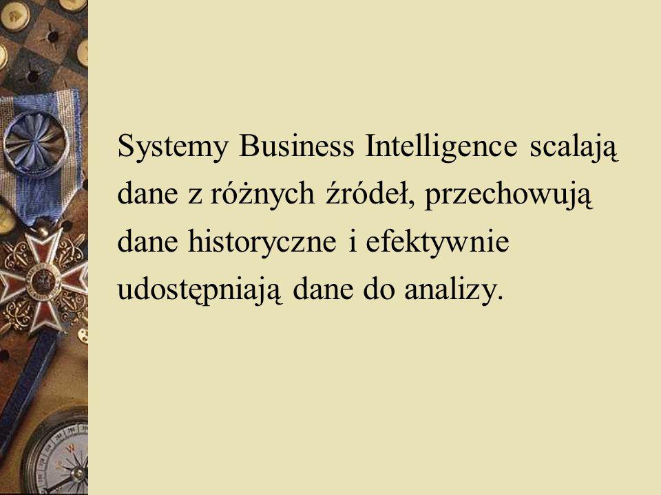 Cechy systemów BI  możliwość prowadzenia różnorodnych analiz i prognoz,  możliwość zagłębiania się w dane,  możliwość generowania ogromnej liczby raportów,  obsługa wielu użytkowników w organizacji i poza nią,  otwartość - możliwość integrowania systemów BI z różnymi systemami informatycznymi,