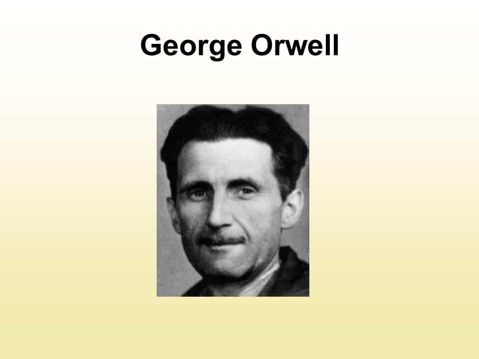 """George Orwell to autor słynnej antyutopii pt.""""Rok 1984 ."""