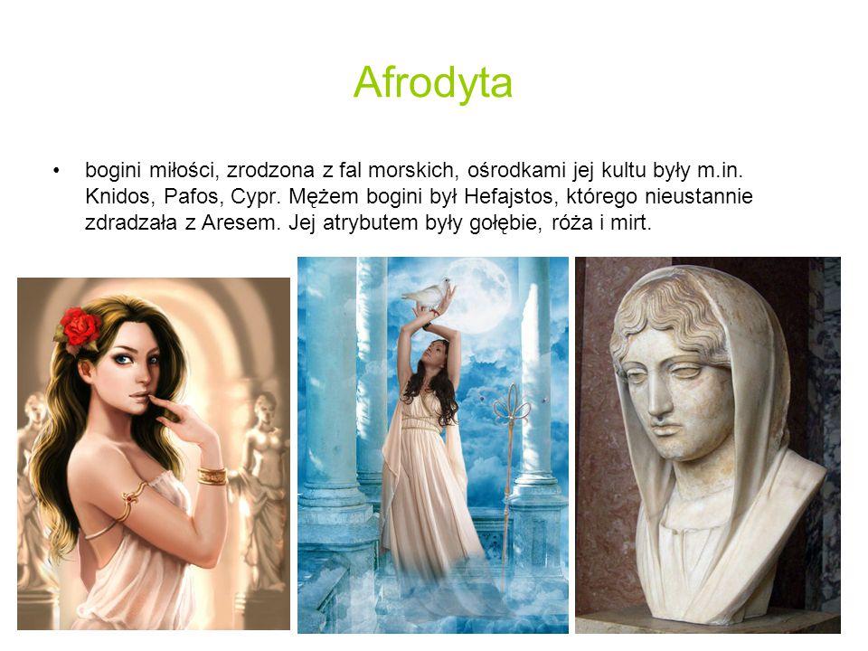 Afrodyta bogini miłości, zrodzona z fal morskich, ośrodkami jej kultu były m.in.