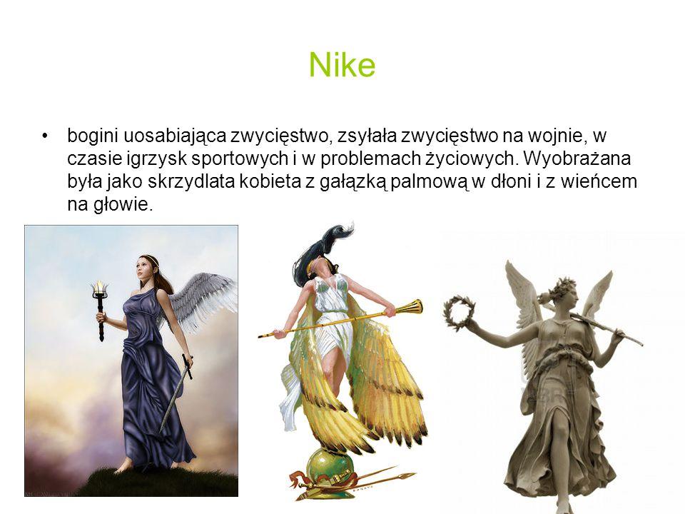 Nike bogini uosabiająca zwycięstwo, zsyłała zwycięstwo na wojnie, w czasie igrzysk sportowych i w problemach życiowych.