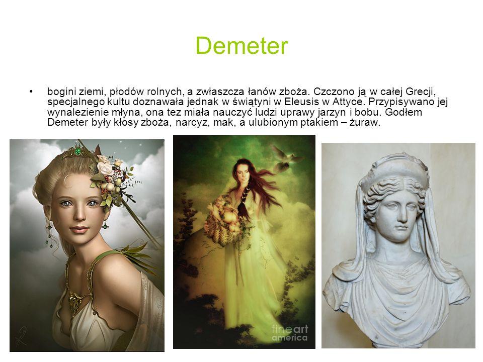 Demeter bogini ziemi, płodów rolnych, a zwłaszcza łanów zboża.