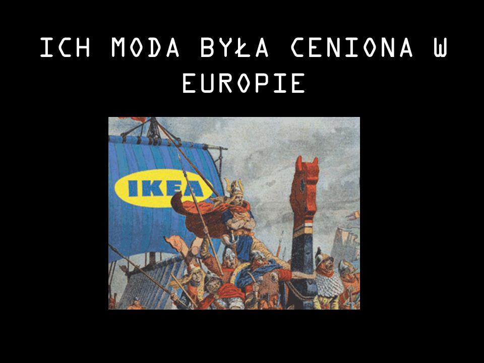 ICH MODA BYŁA CENIONA W EUROPIE