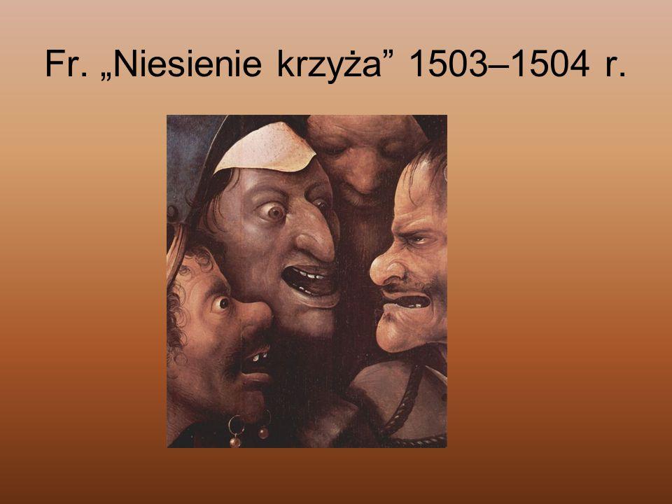 """Fr. """"Niesienie krzyża"""" 1503–1504 r."""