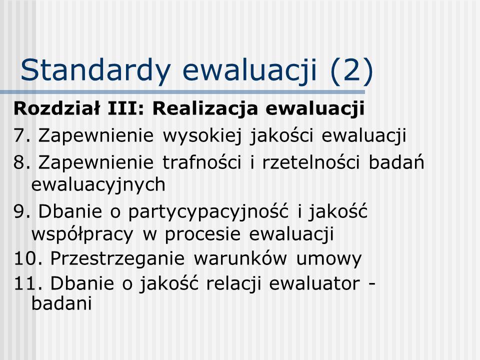Standardy ewaluacji (2) Rozdział III: Realizacja ewaluacji 7.