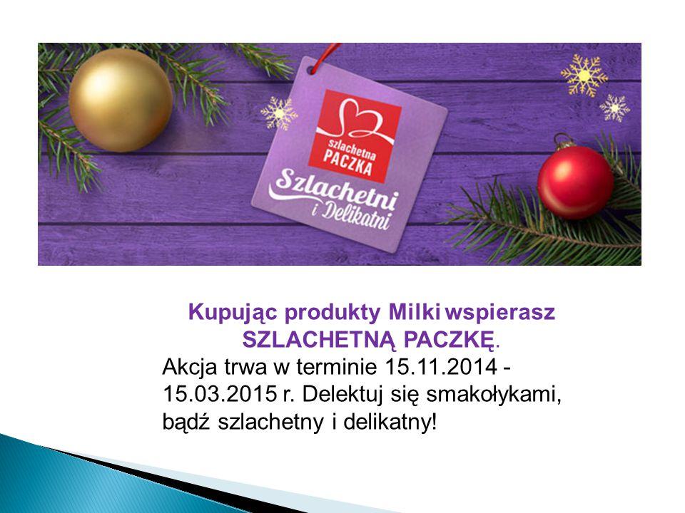 Kupując produkty Milki wspierasz SZLACHETNĄ PACZKĘ.