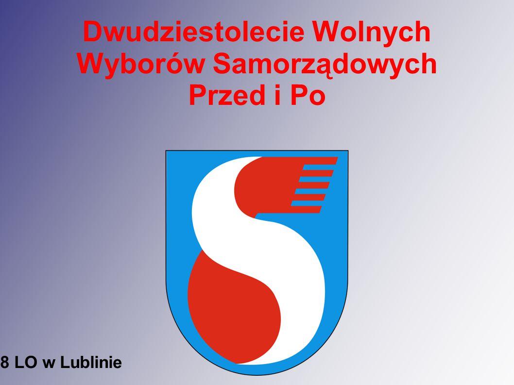Dwudziestolecie Wolnych Wyborów Samorządowych Przed i Po 8 LO w Lublinie Dwudziestolecie Wolnych Wyborów Samorządowych Przed i Po 8 LO w Lublinie