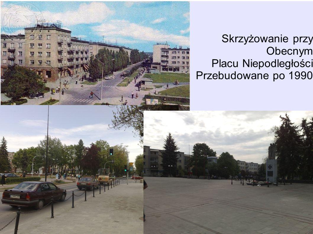 Skrzyżowanie przy Obecnym Placu Niepodległości Przebudowane po 1990 i