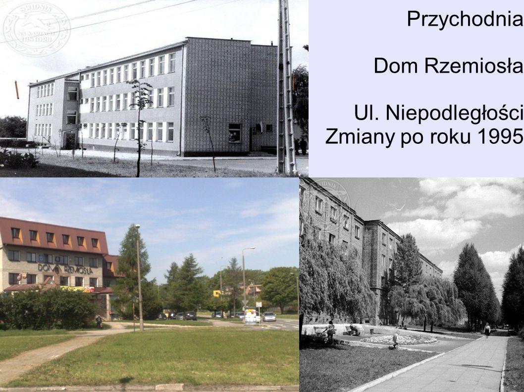 Przychodnia Dom Rzemiosła Ul. Niepodległości Zmiany po roku 1995