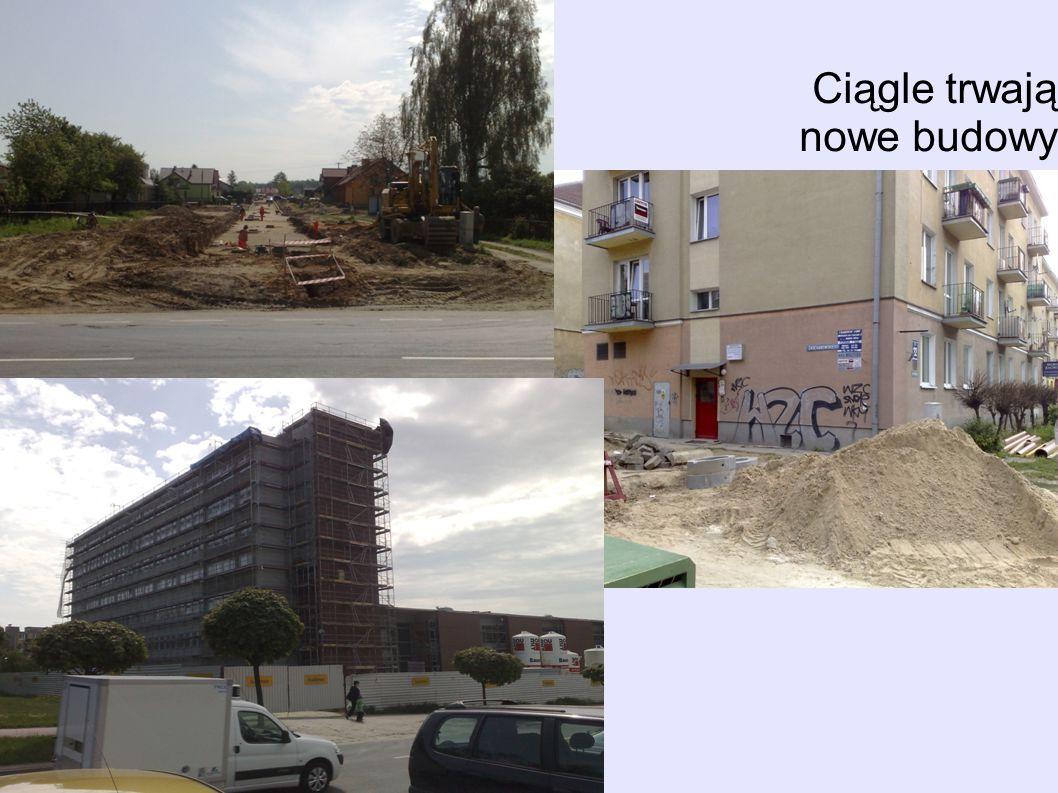 Ciągle trwają nowe budowy