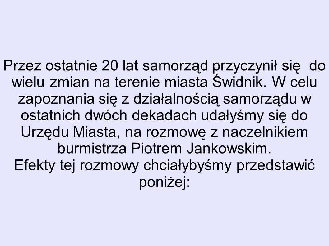 Przez ostatnie 20 lat samorząd przyczynił się do wielu zmian na terenie miasta Świdnik.