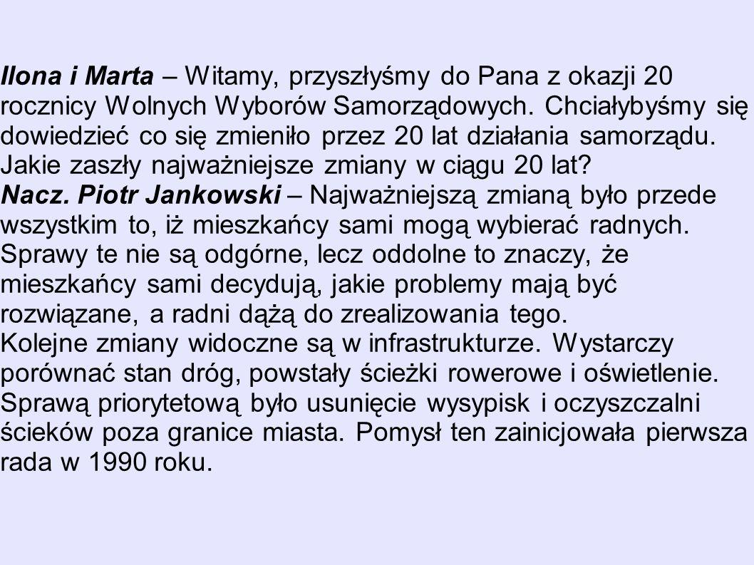 Ilona i Marta – Witamy, przyszłyśmy do Pana z okazji 20 rocznicy Wolnych Wyborów Samorządowych.