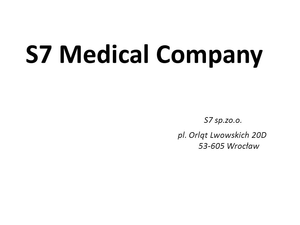 S7 Medical Company S7 sp.zo.o. pl. Orląt Lwowskich 20D 53-605 Wrocław