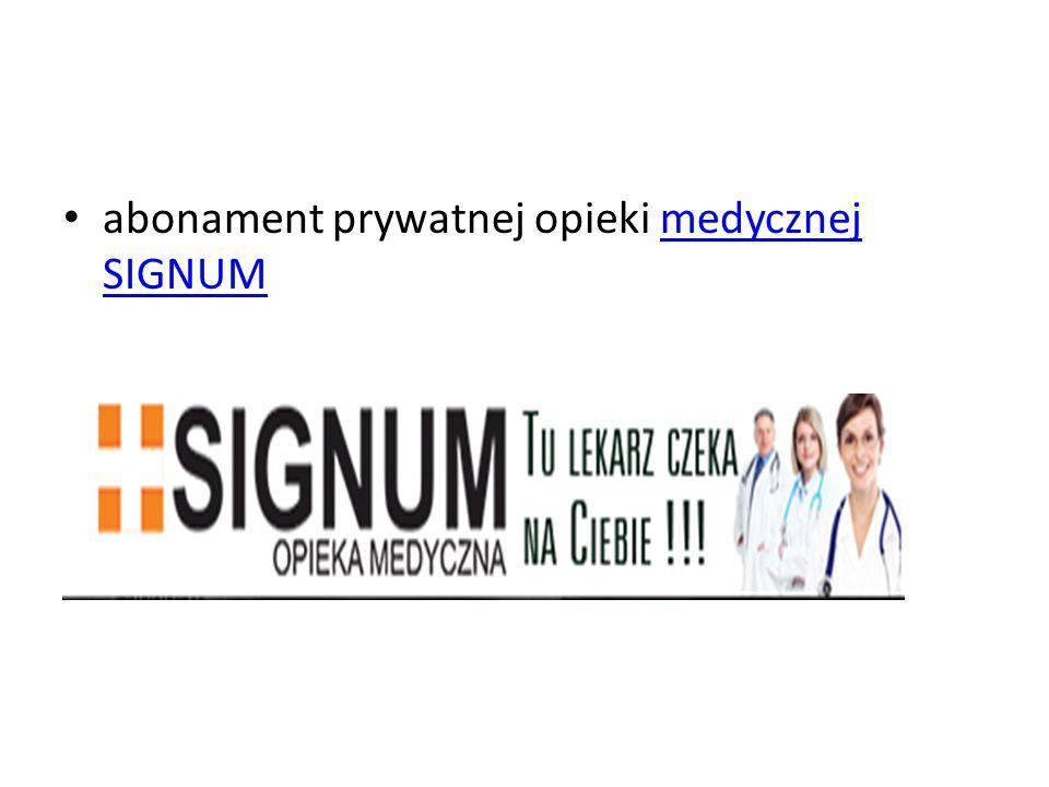 abonament prywatnej opieki medycznej SIGNUMmedycznej SIGNUM