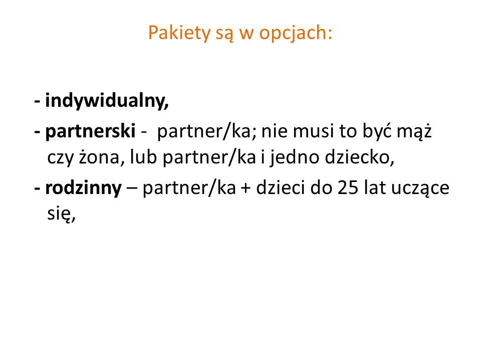 Pakiety są w opcjach: - indywidualny, - partnerski - partner/ka; nie musi to być mąż czy żona, lub partner/ka i jedno dziecko, - rodzinny – partner/ka