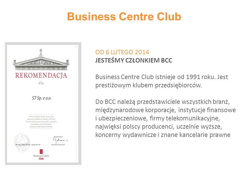 Business Centre Club OD 6 LUTEGO 2014 JESTEŚMY CZŁONKIEM BCC Business Centre Club istnieje od 1991 roku. Jest prestiżowym klubem przedsiębiorców. Do B