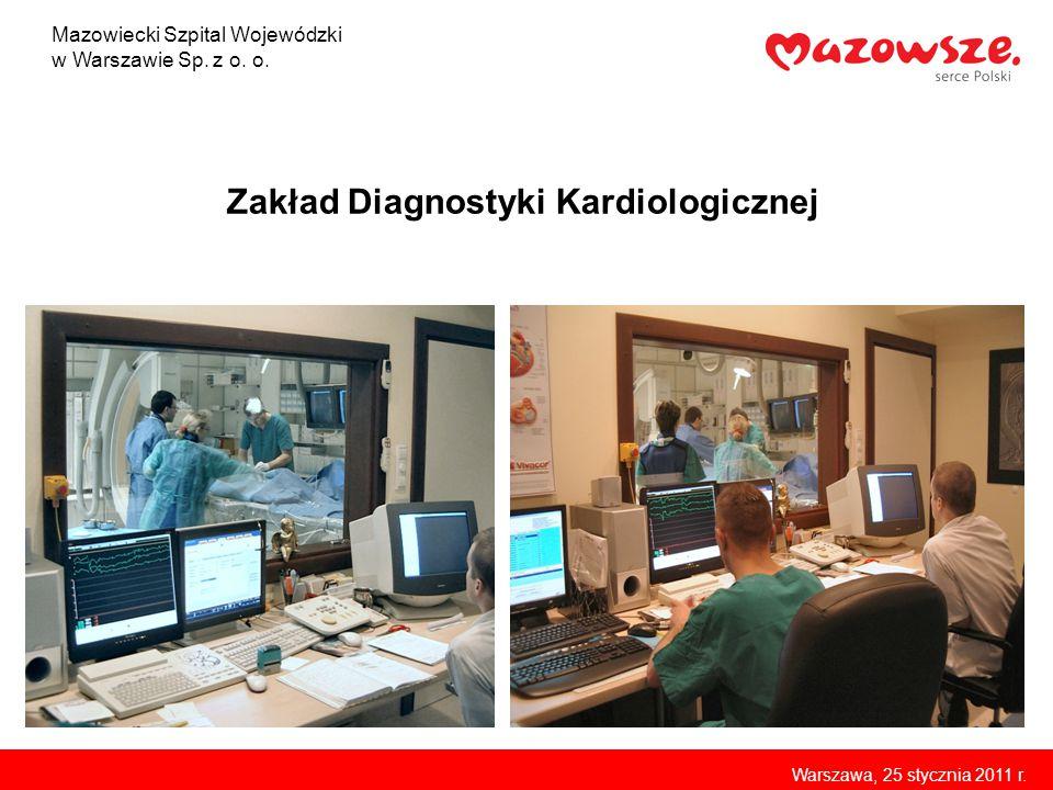 Zakład Diagnostyki Kardiologicznej Mazowiecki Szpital Wojewódzki w Warszawie Sp. z o. o. Warszawa, 25 stycznia 2011 r.